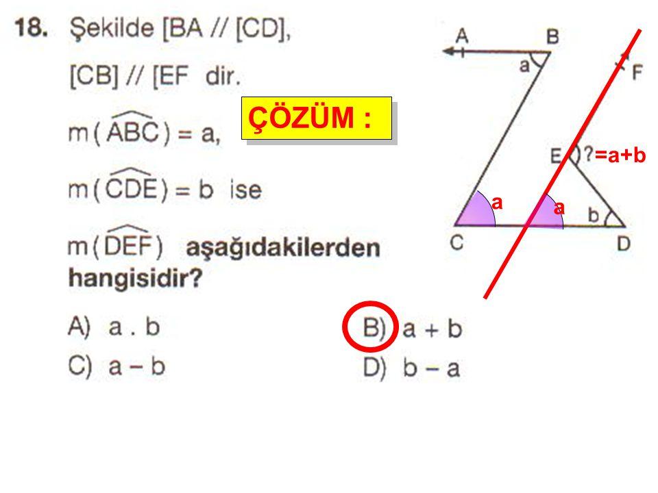 ÇÖZÜM : a a =a+b