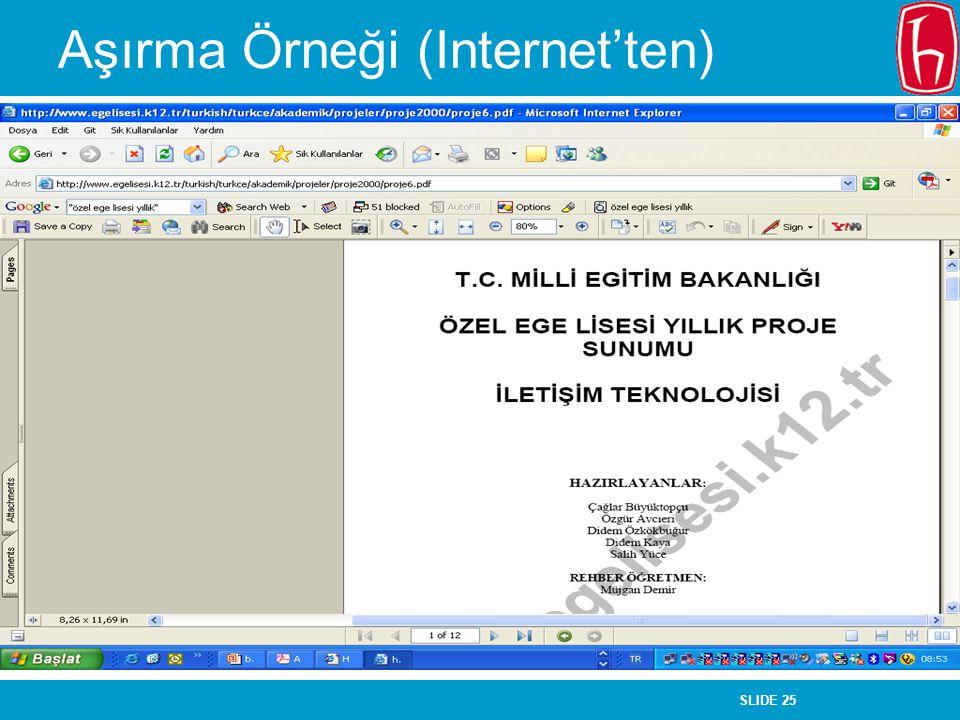 SLIDE 25 Aşırma Örneği (Internet'ten)