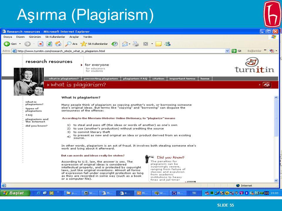 SLIDE 55 Aşırma (Plagiarism)
