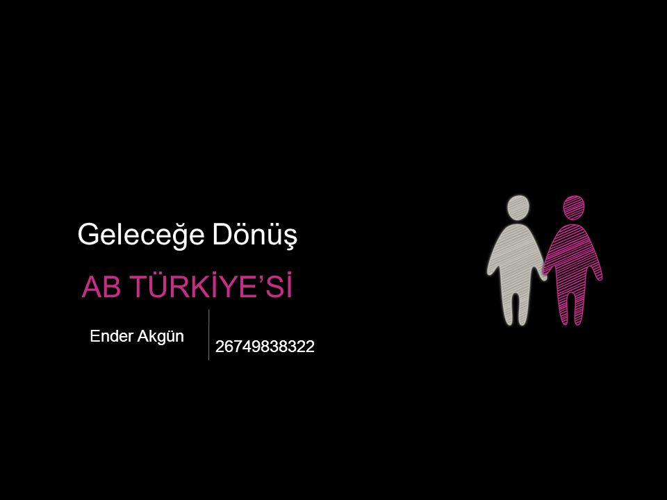 Geleceğe Dönüş AB TÜRKİYE'Sİ Ender Akgün 26749838322