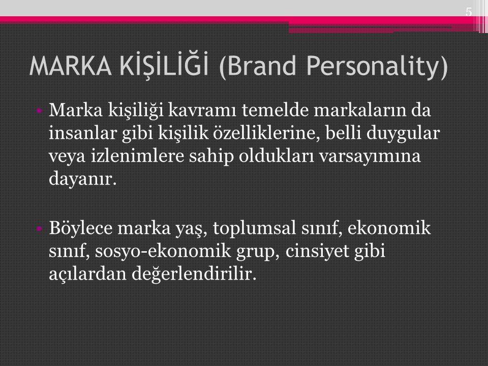 MARKA KİŞİLİĞİ (Brand Personality) 5 Marka kişiliği kavramı temelde markaların da insanlar gibi kişilik özelliklerine, belli duygular veya izlenimlere sahip oldukları varsayımına dayanır.