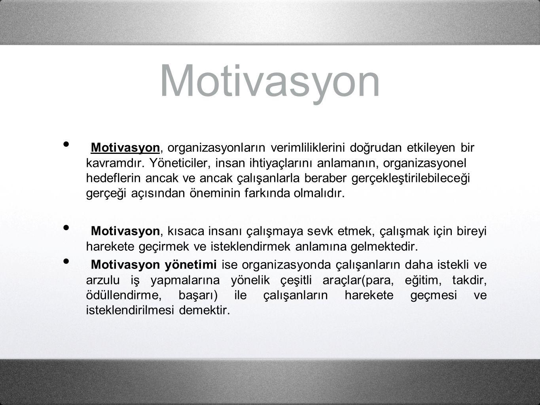 Motivasyon Motivasyon, organizasyonların verimliliklerini doğrudan etkileyen bir kavramdır.