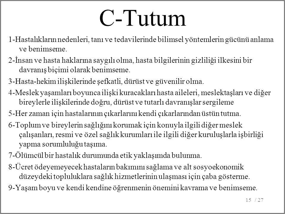 C-Tutum 1-Hastalıkların nedenleri, tanı ve tedavilerinde bilimsel yöntemlerin gücünü anlama ve benimseme.
