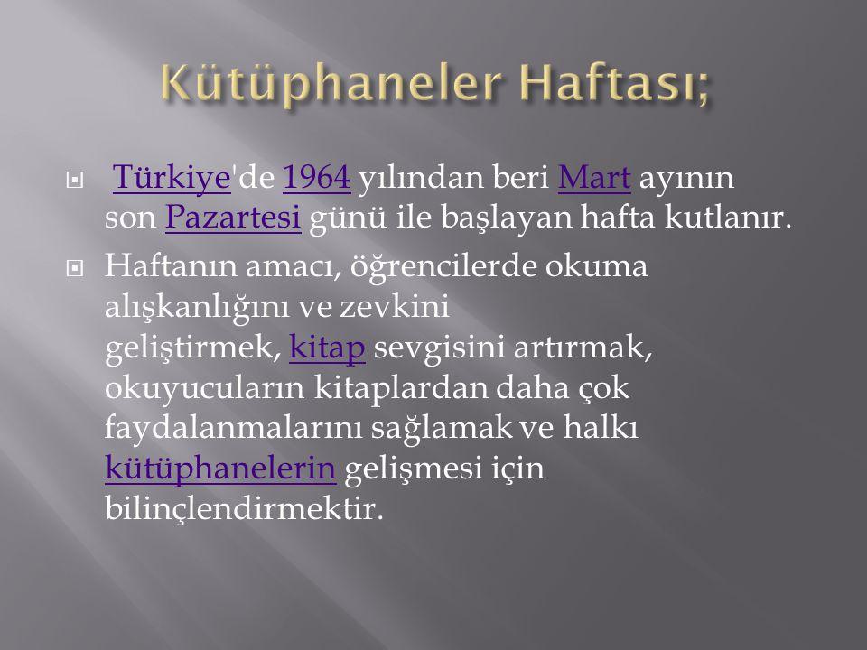  Türkiye'de 1964 yılından beri Mart ayının son Pazartesi günü ile başlayan hafta kutlanır.Türkiye1964MartPazartesi  Haftanın amacı, öğrencilerde oku