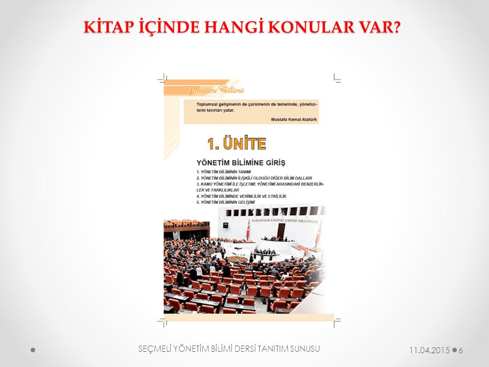 SEÇMELİ YÖNETİM BİLİMİ DERSİ TANITIM SUNUSU 17 11.04.2015