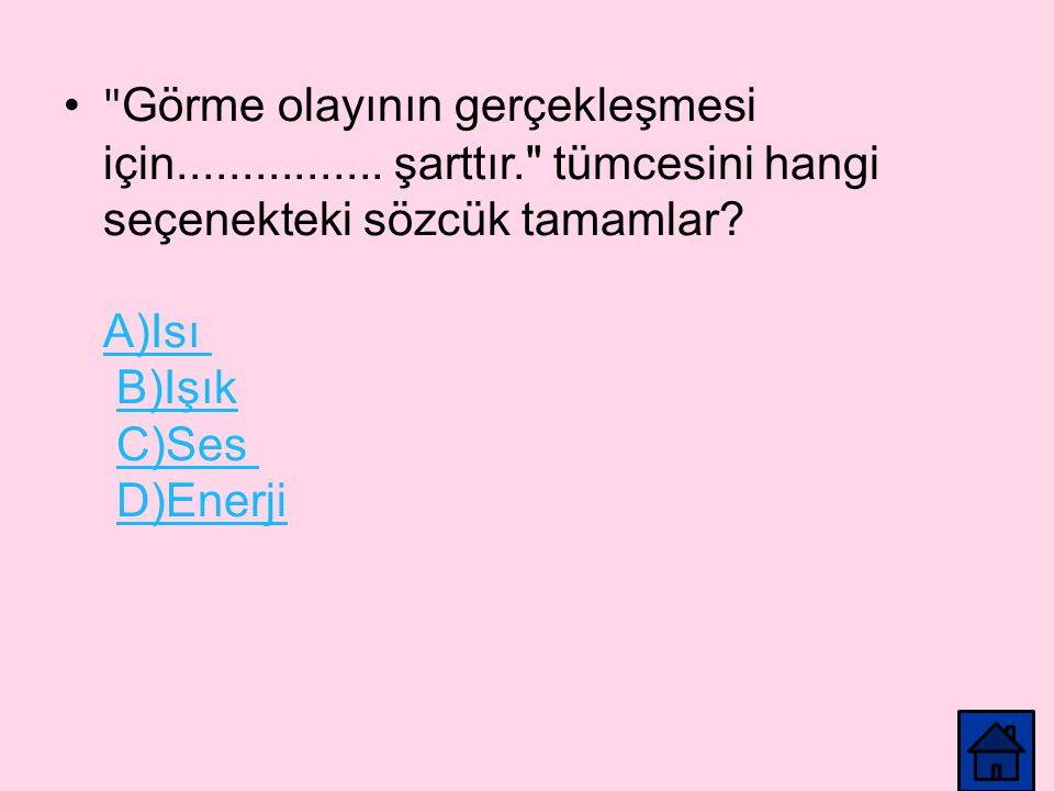 HAYDİ HEP BİRLİKTE SORULARI ÇÖZELİM!!! BAŞLA