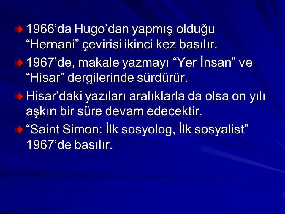 1966'da Hugo'dan yapmış olduğu Hernani çevirisi ikinci kez basılır.