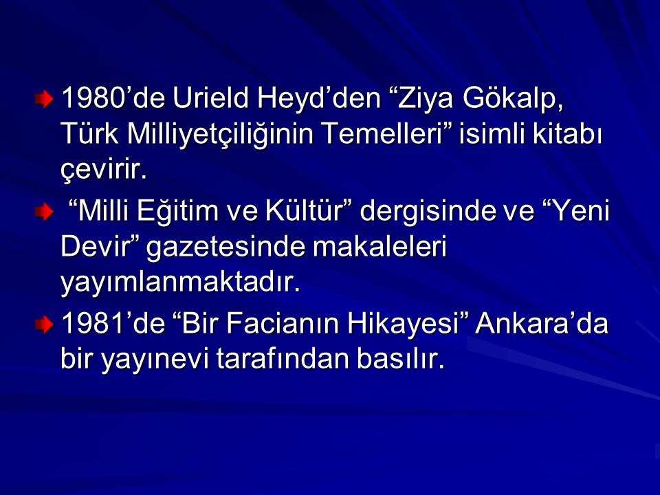 1980'de Urield Heyd'den Ziya Gökalp, Türk Milliyetçiliğinin Temelleri isimli kitabı çevirir.
