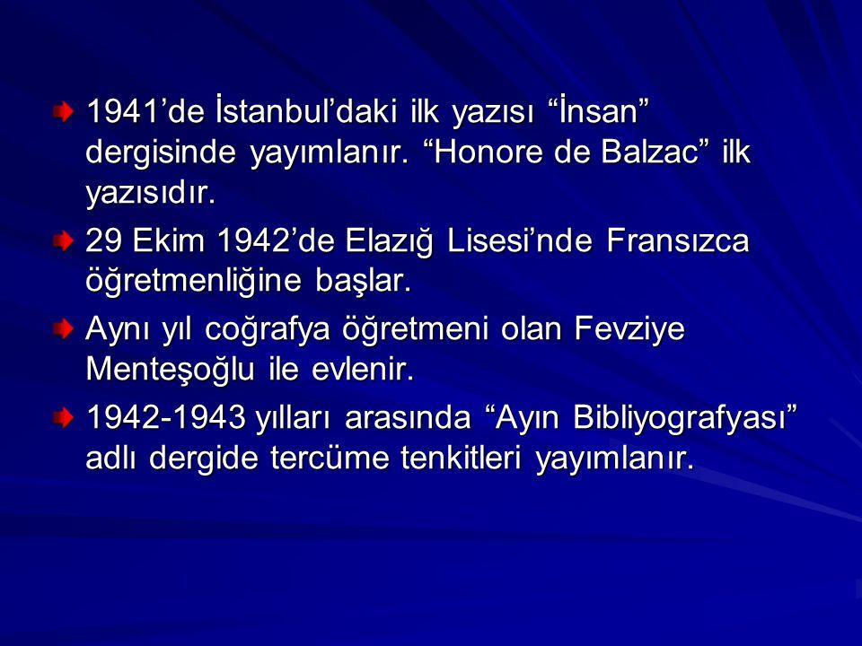1941'de İstanbul'daki ilk yazısı İnsan dergisinde yayımlanır.