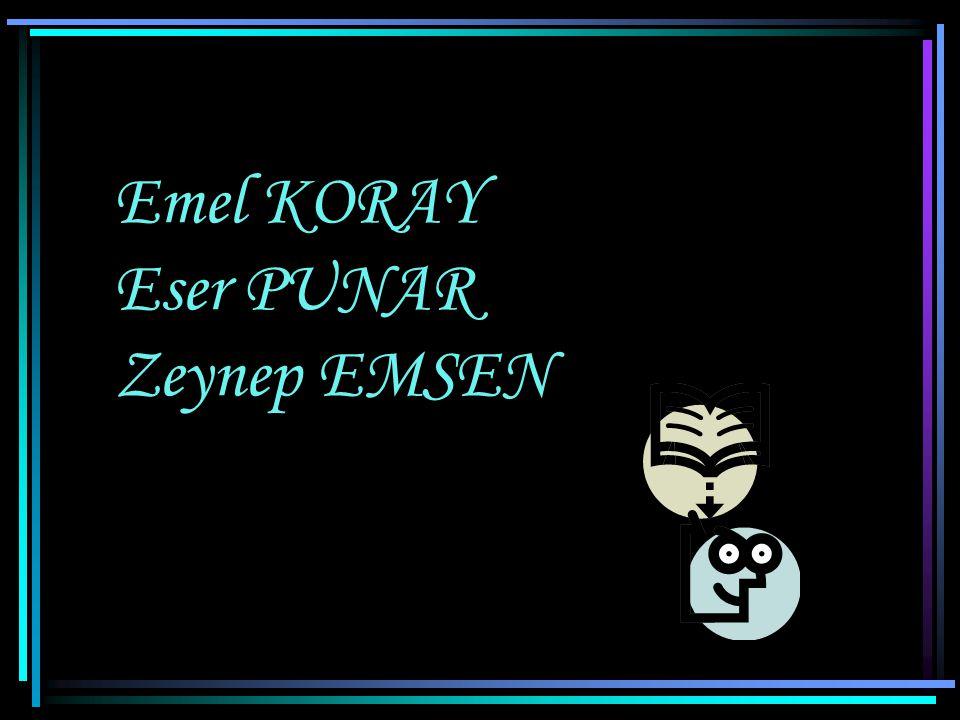 Emel KORAY Eser PUNAR Zeynep EMSEN