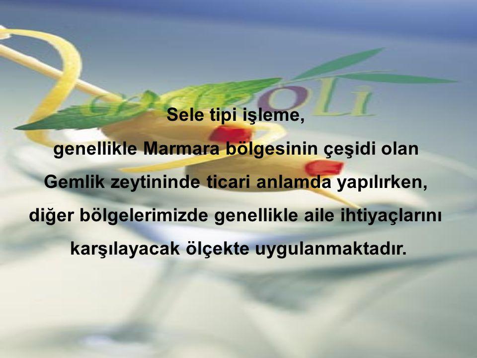 Sele tipi işleme, genellikle Marmara bölgesinin çeşidi olan Gemlik zeytininde ticari anlamda yapılırken, diğer bölgelerimizde genellikle aile ihtiyaçlarını karşılayacak ölçekte uygulanmaktadır.