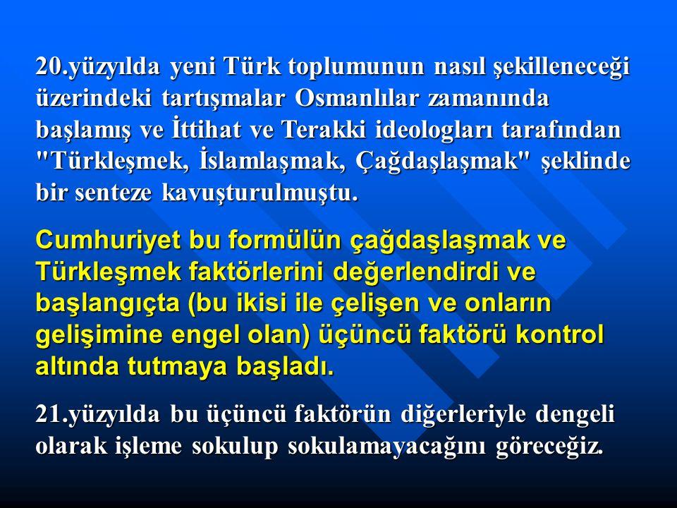 20.yüzyılda yeni Türk toplumunun nasıl şekilleneceği üzerindeki tartışmalar Osmanlılar zamanında başlamış ve İttihat ve Terakki ideologları tarafından
