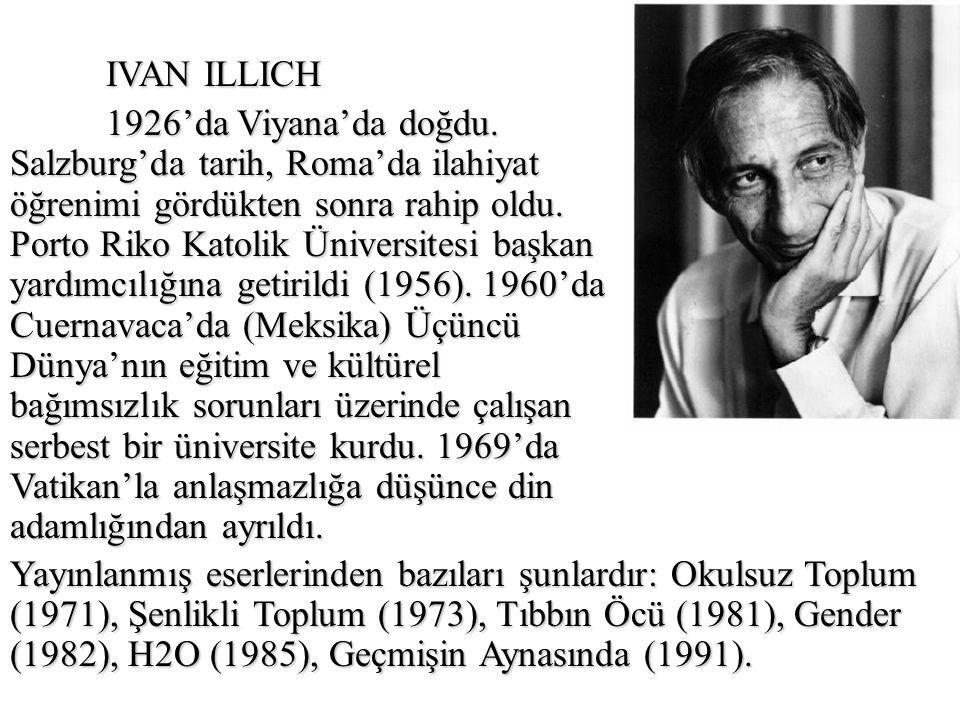 IVAN ILLICH 1926'da Viyana'da doğdu.
