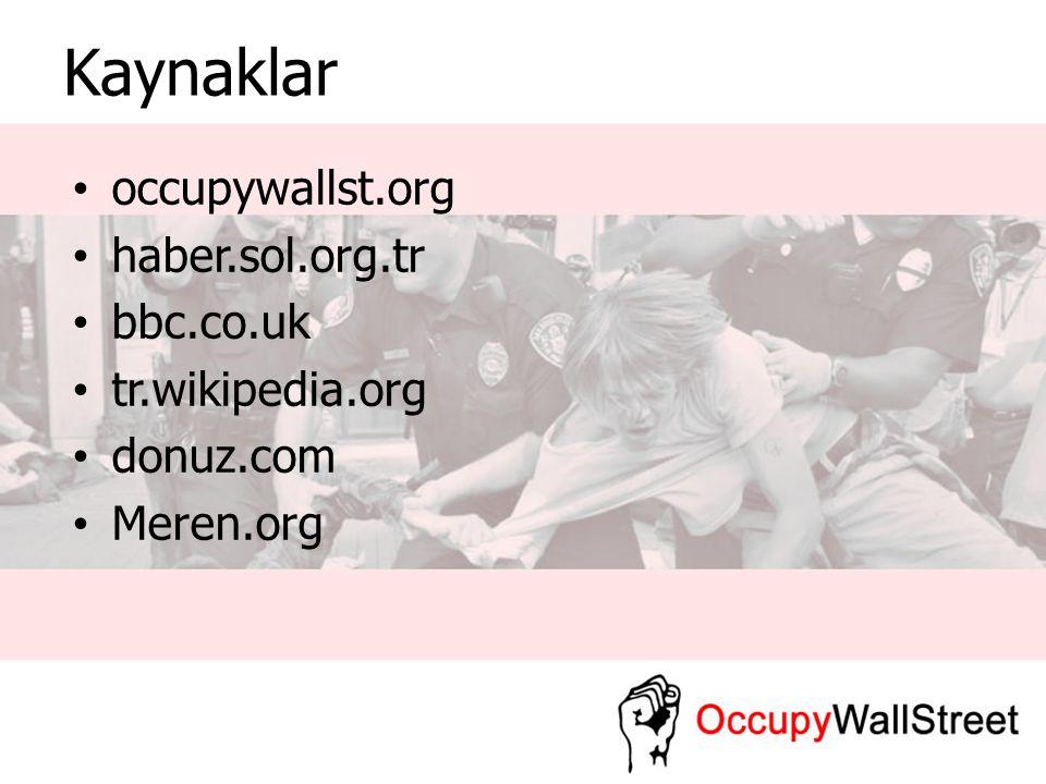 Kaynaklar occupywallst.org haber.sol.org.tr bbc.co.uk tr.wikipedia.org donuz.com Meren.org