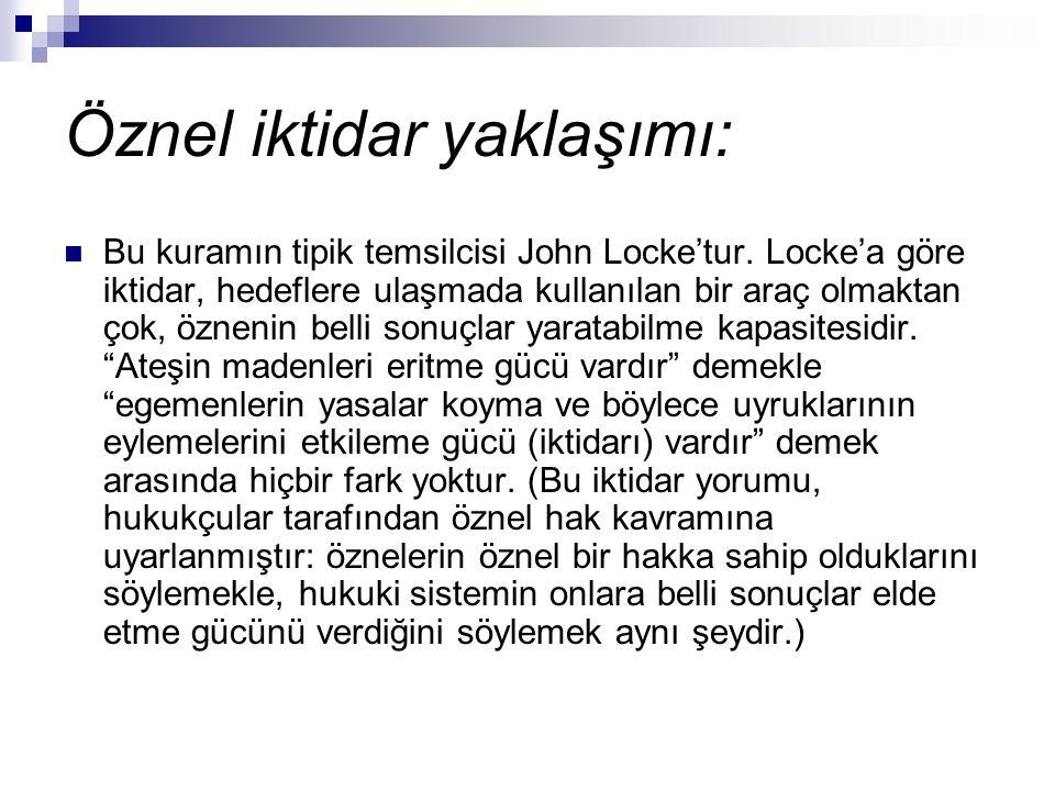 Öznel iktidar yaklaşımı: Bu kuramın tipik temsilcisi John Locke'tur.