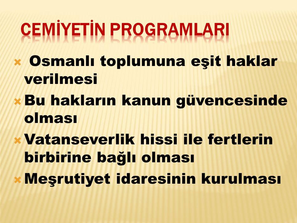  Osmanlı toplumuna eşit haklar verilmesi  Bu hakların kanun güvencesinde olması  Vatanseverlik hissi ile fertlerin birbirine bağlı olması  Meşruti