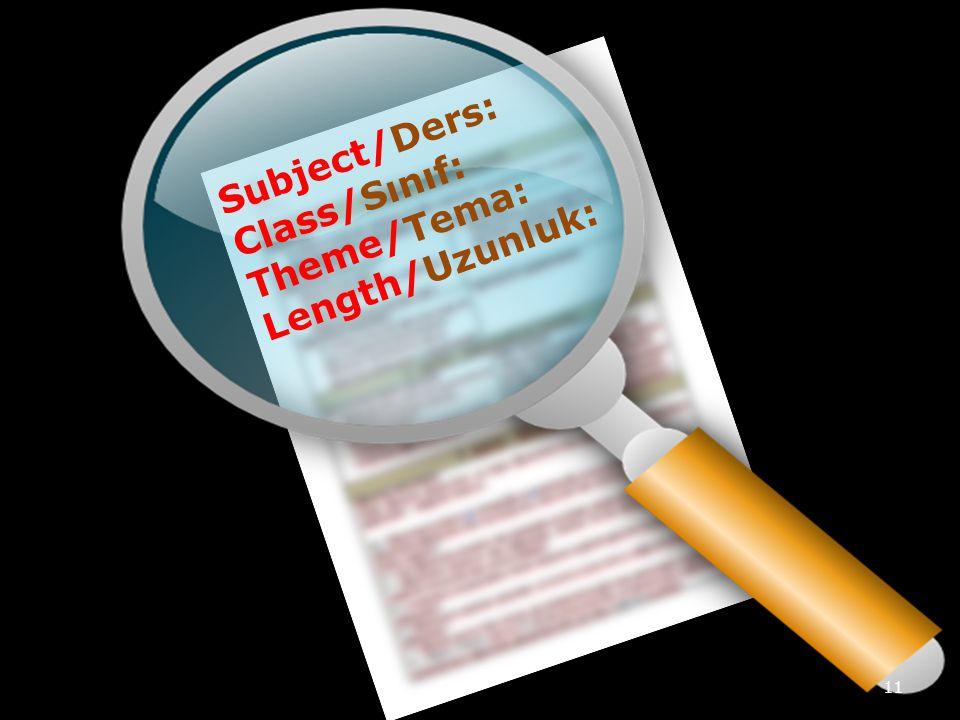 Subject/Ders: Class/Sınıf: Theme/Tema: Length/Uzunluk: 11