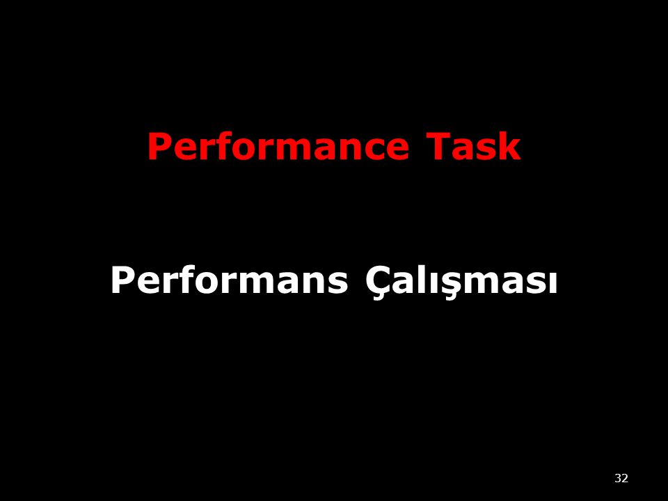 Performance Task Performans Çalışması 32