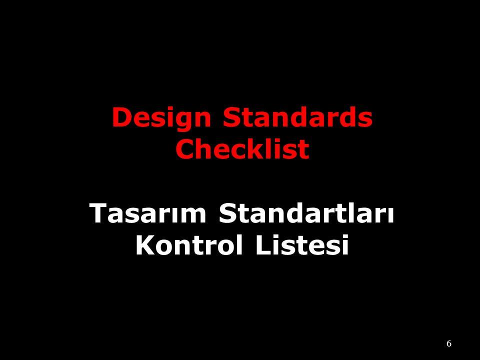 Design Standards Checklist Tasarım Standartları Kontrol Listesi 6