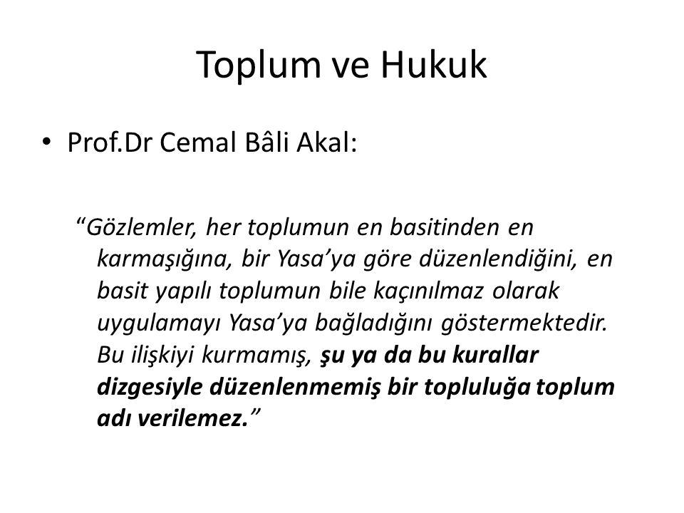 """Toplum ve Hukuk Prof.Dr Cemal Bâli Akal: """"Gözlemler, her toplumun en basitinden en karmaşığına, bir Yasa'ya göre düzenlendiğini, en basit yapılı toplu"""