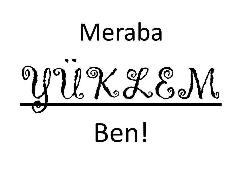 Meraba YÜKLEM Ben!