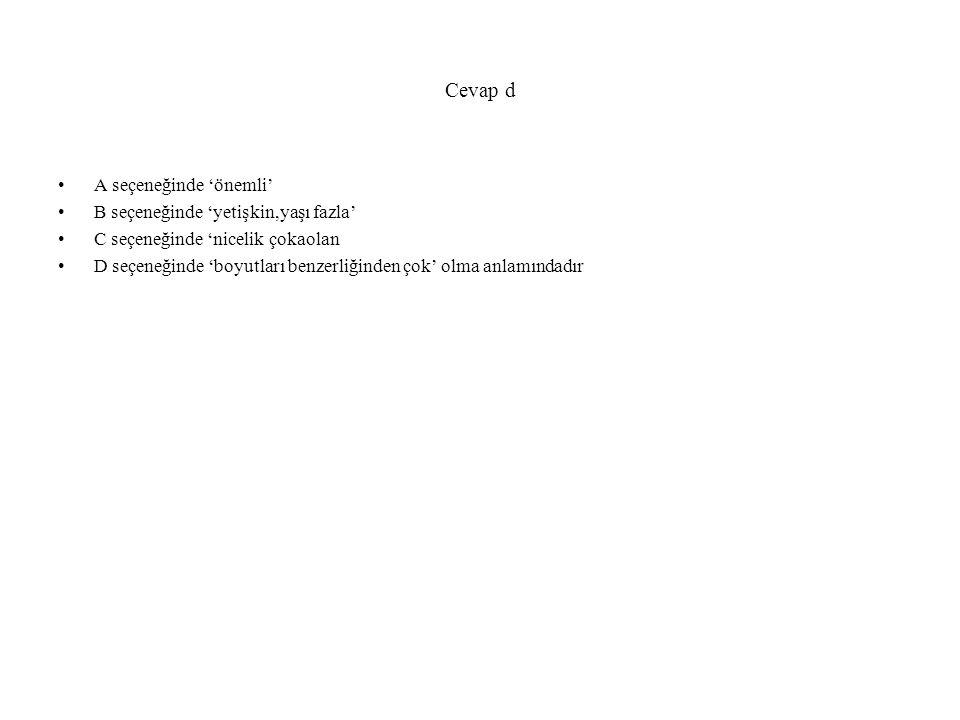 Aşağıdaki cümlelerin hanginsin de altı çizili sözcük mecaz anlamında kullanılmıştır.