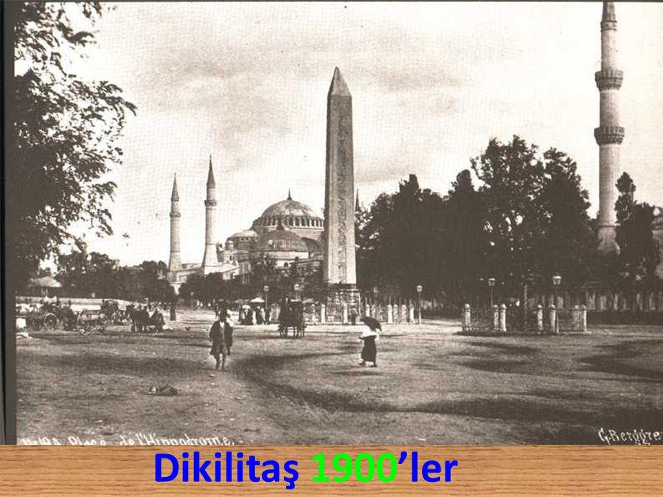 Dikilitaş 1900'ler