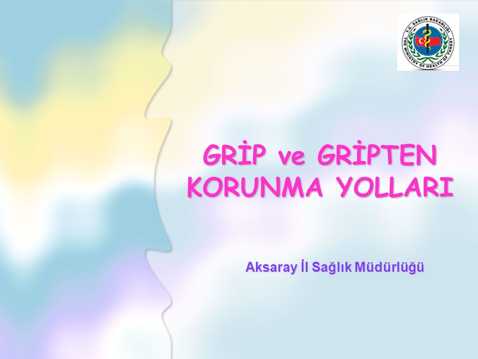 GRİP ve GRİPTEN KORUNMA YOLLARI Aksaray İl Sağlık Müdürlüğü