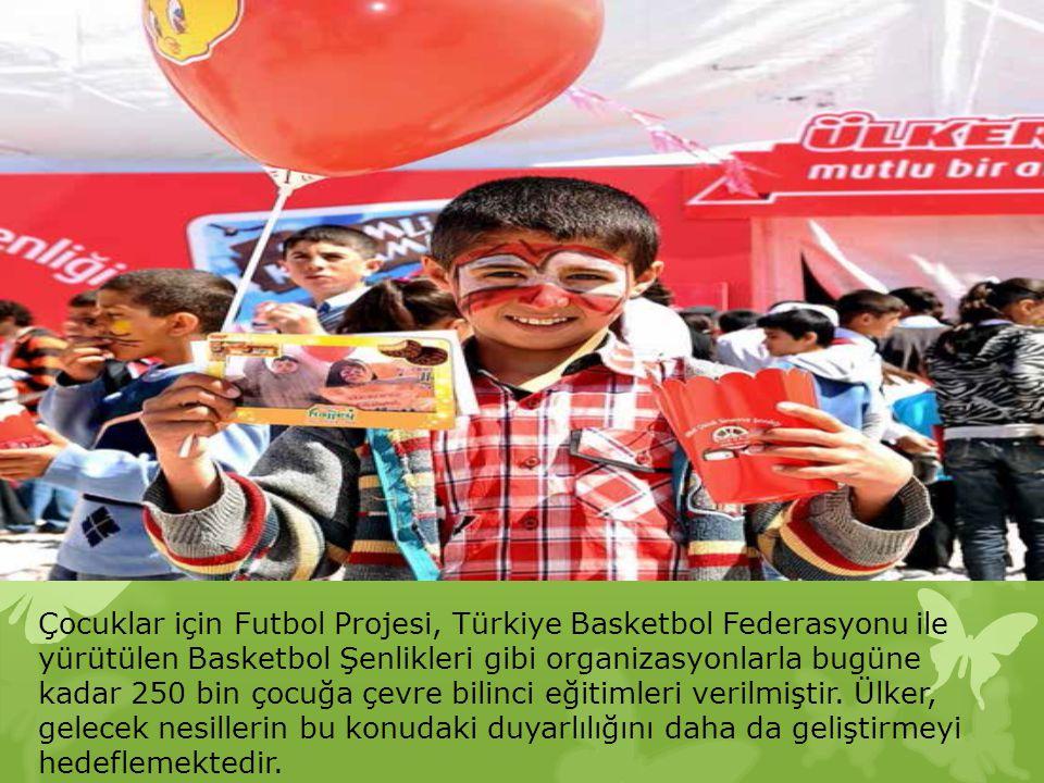 Çocuklar için Futbol Projesi, Türkiye Basketbol Federasyonu ile yürütülen Basketbol Şenlikleri gibi organizasyonlarla bugüne kadar 250 bin çocuğa çevr