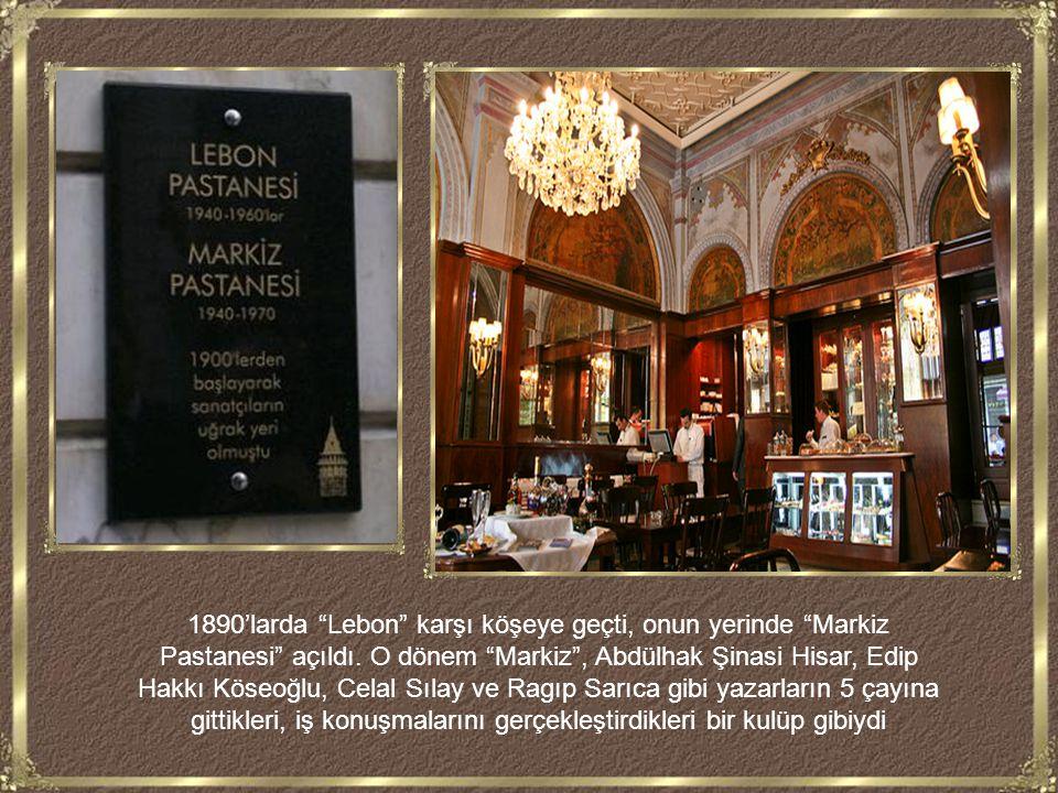 1890'larda Lebon karşı köşeye geçti, onun yerinde Markiz Pastanesi açıldı.