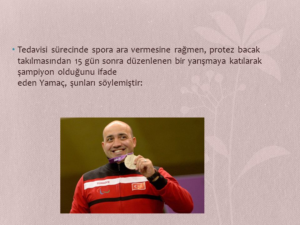 KORHAN YAMAÇ Bedensel Engelli Milli Atıcı Korhan Yamaç, sporun önemini ve insan yaşamındaki olumlu yönlerini engelli olduktan sonra daha iyi anladığını söylemiştir.