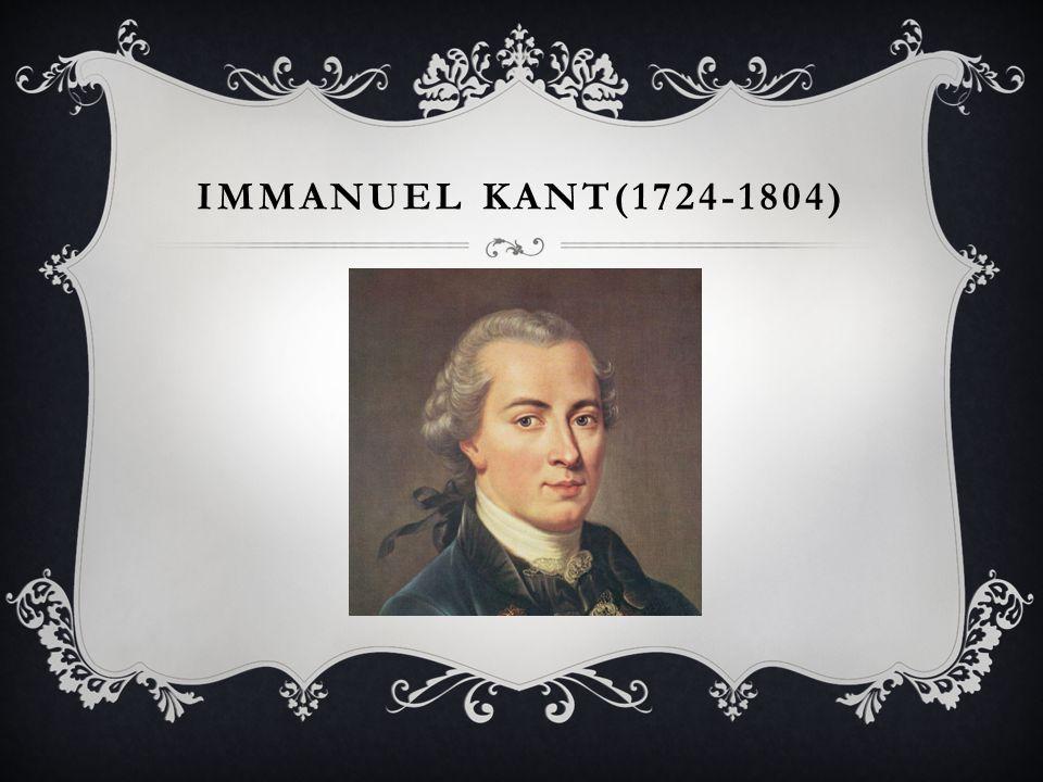 IMMANUEL KANT(1724-1804)