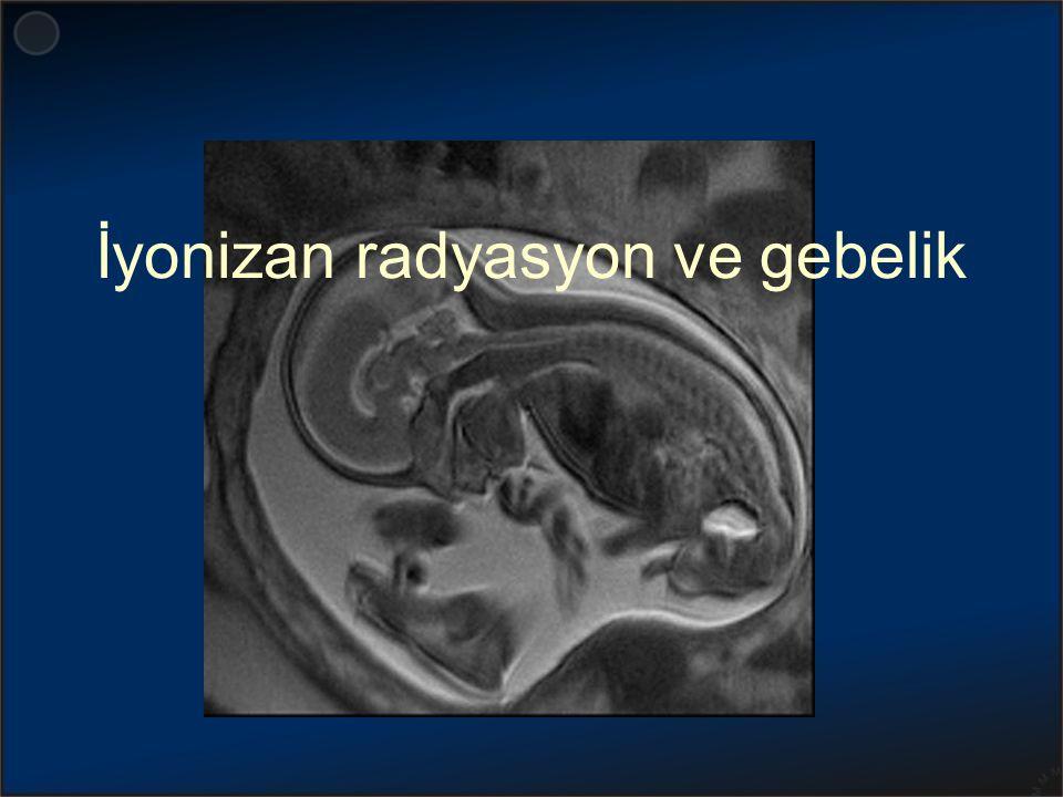 Gebe hastaların x-ışınına maruz kalması sık görülen bir durumdur Gebe hastalara x-ışını kullanarak tetkik yapılması hasta ve doktor için rahatsız edici bir konudur Özellikle floroskopi ve BT'de doz daha fazla olup bu tetkiklerin yapılması rahatsızlık oluşturmaktadır AJR:181, August 2003