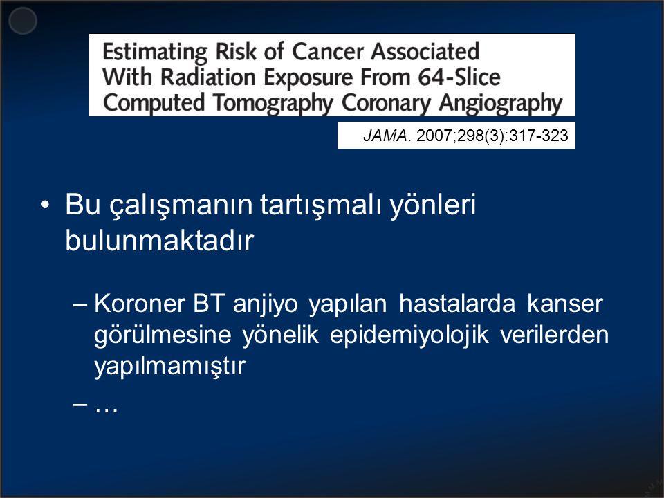 Bu çalışmanın tartışmalı yönleri bulunmaktadır –Koroner BT anjiyo yapılan hastalarda kanser görülmesine yönelik epidemiyolojik verilerden yapılmamıştı