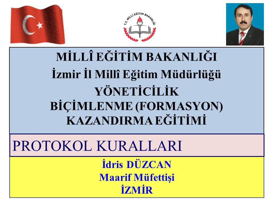 İdris DÜZCAN Maarif Müfettişi İZMİR MİLLÎ EĞİTİM BAKANLIĞI İzmir İl Millî Eğitim Müdürlüğü YÖNETİCİLİK BİÇİMLENME (FORMASYON) KAZANDIRMA EĞİTİMİ PROTO