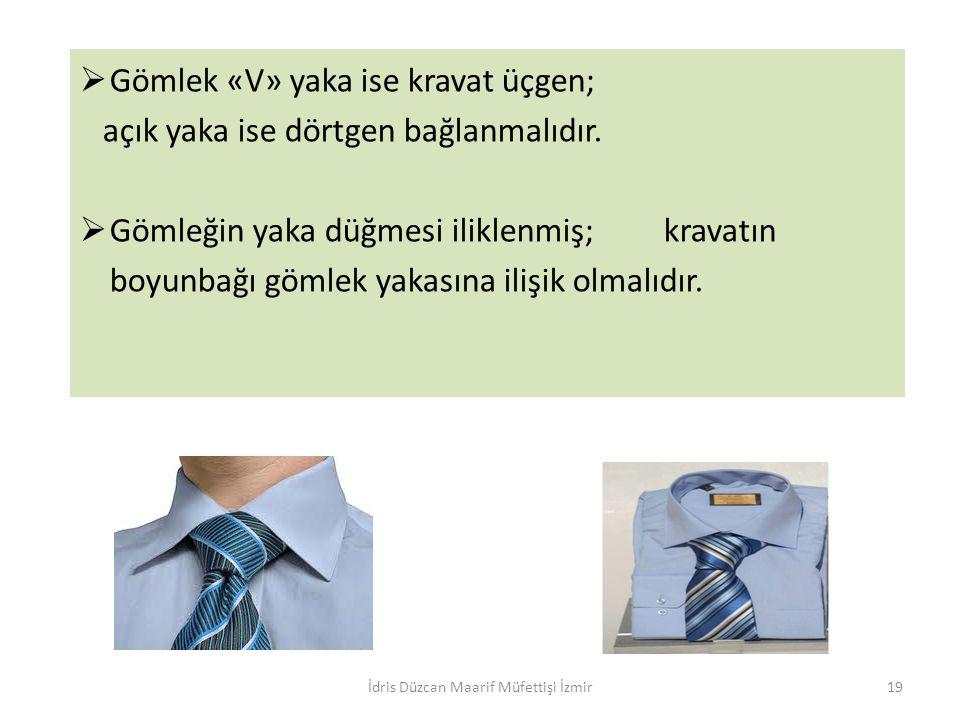  Gömlek «V» yaka ise kravat üçgen; açık yaka ise dörtgen bağlanmalıdır.  Gömleğin yaka düğmesi iliklenmiş; kravatın boyunbağı gömlek yakasına ilişik