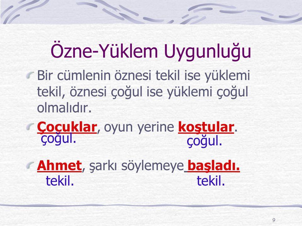 """8 Atatürk,vatanımızı kurtarmak için Samsun'a çıktı. İş hareket bildiren sözcük """"çıktı""""dır. Kim çıktı ?Diye sorduğumuzda """"Atatürk"""" cevabını alıyoruz. O"""