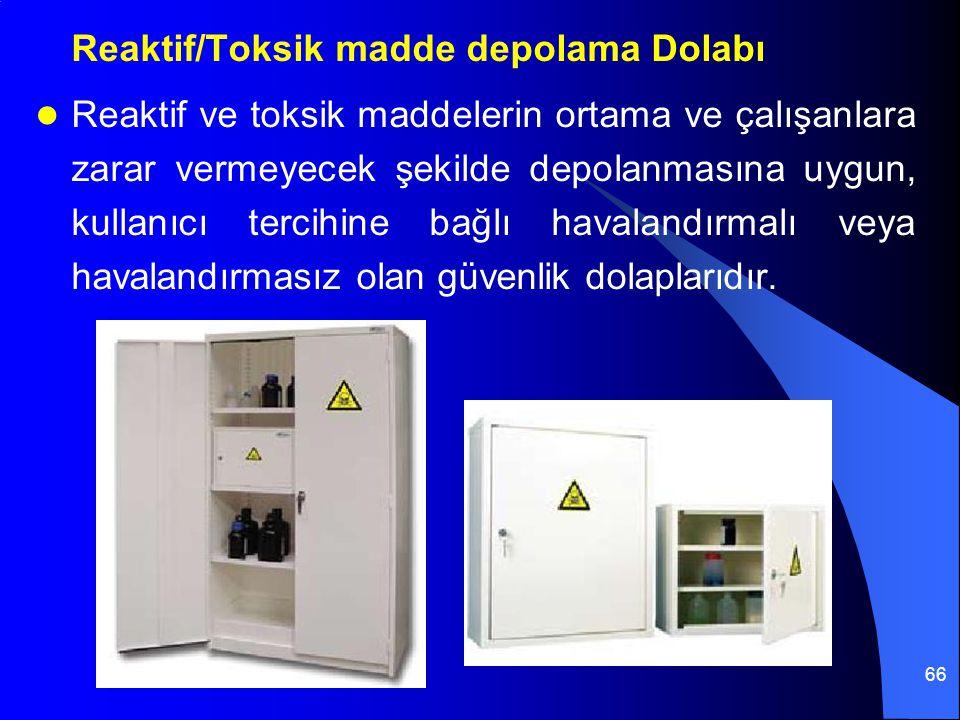 66 Reaktif/Toksik madde depolama Dolabı Reaktif ve toksik maddelerin ortama ve çalışanlara zarar vermeyecek şekilde depolanmasına uygun, kullanıcı ter