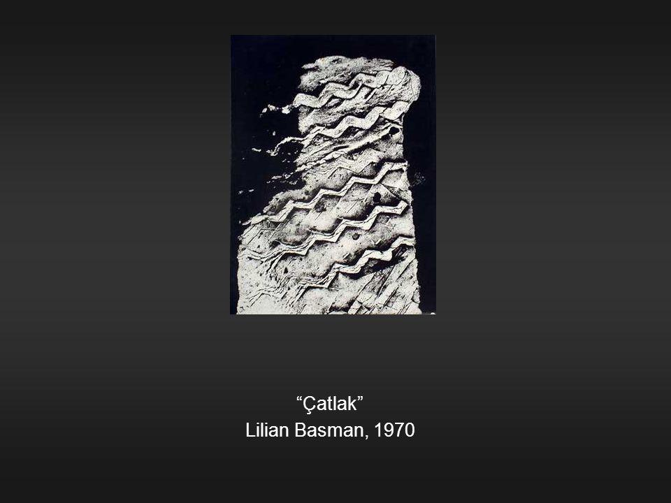 """Çatlak"" Lilian Basman, 1970"
