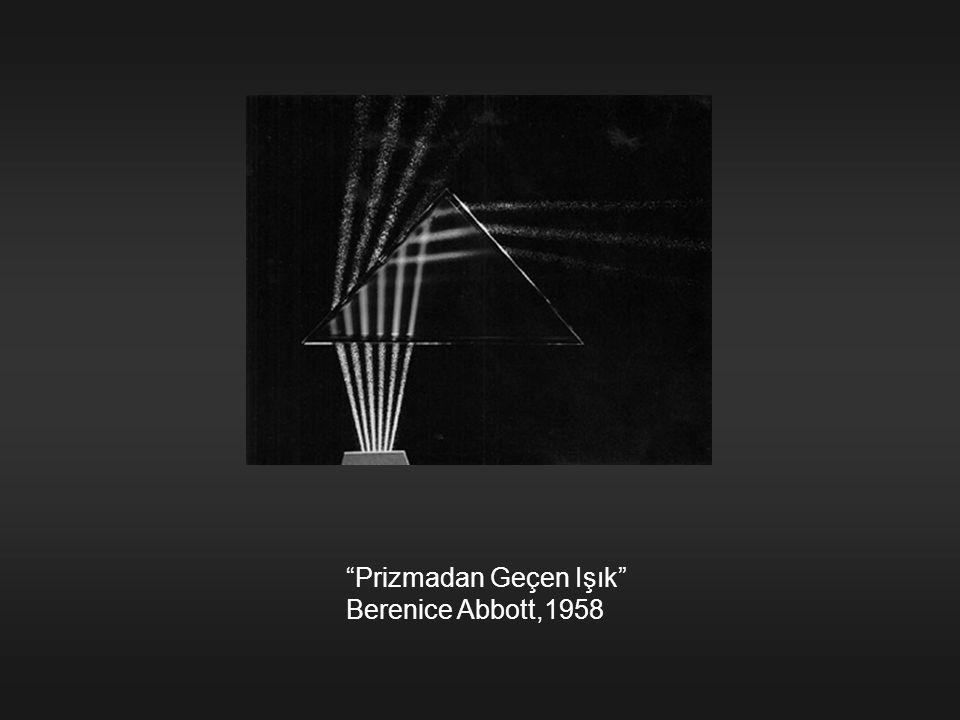 """""""Prizmadan Geçen Işık"""" Berenice Abbott,1958"""