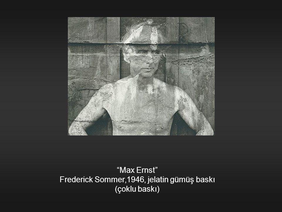 """""""Max Ernst"""" Frederick Sommer,1946, jelatin gümüş baskı (çoklu baskı)"""