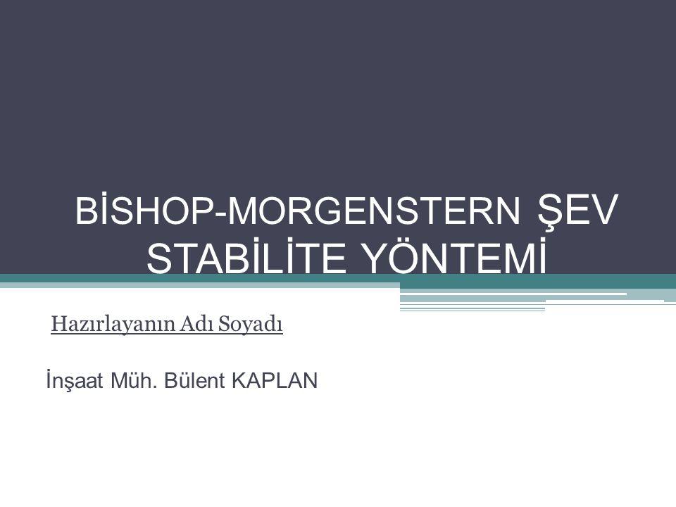 GENEL 2 Bishop ve Morgenstern 1960 yılında tanımladığı stabilite faktörleri ile bir kazı şevinin ( drenajlı yükleme koşulları geçerli; uzun süreli ) güvenlik katsayısı; G k = m – n.r u Şeklinde tanımlanmaktadır.
