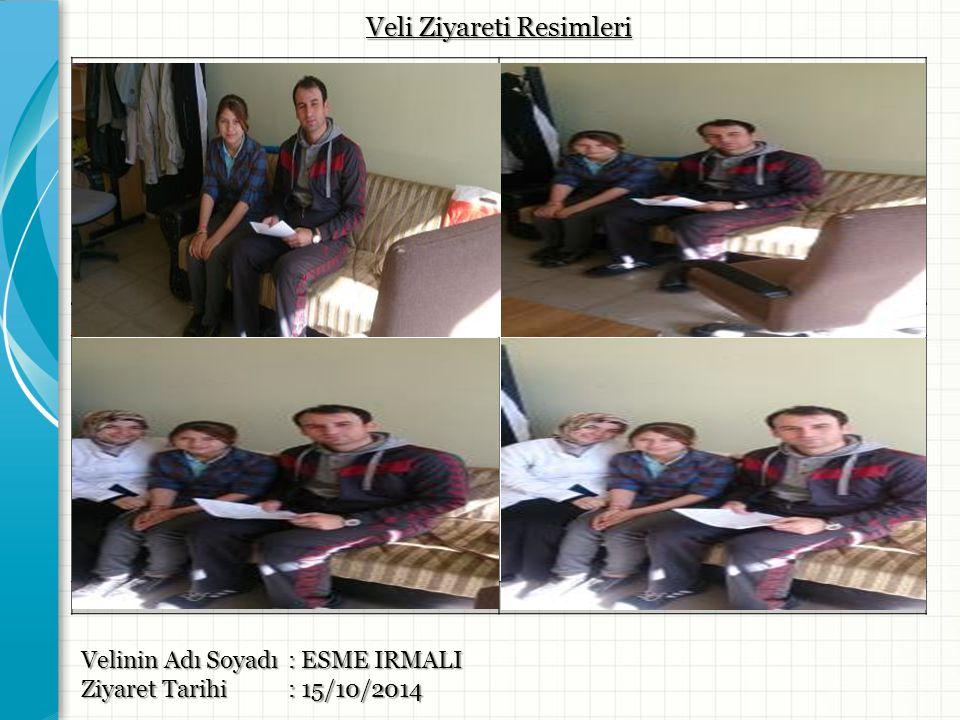Resim -1- Resim -2- Resim -3- Resim -4- Velinin Adı Soyadı : ESME IRMALI Ziyaret Tarihi: 15/10/2014 Veli Ziyareti Resimleri