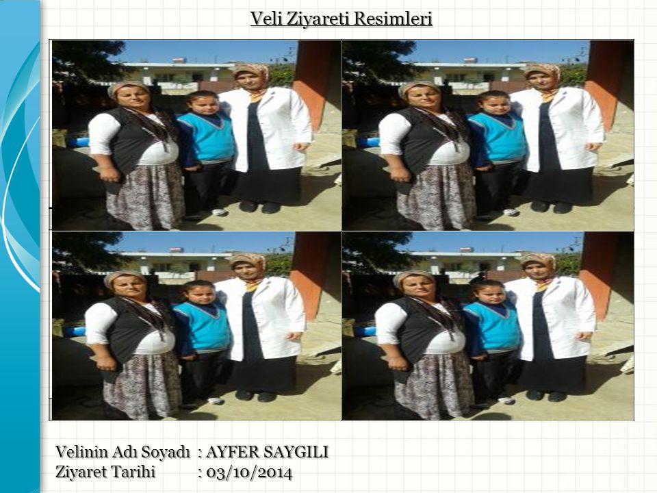 Resim -1- Resim -2- Resim -3- Resim -4- Velinin Adı Soyadı : AYFER SAYGILI Ziyaret Tarihi: 03/10/2014 Veli Ziyareti Resimleri