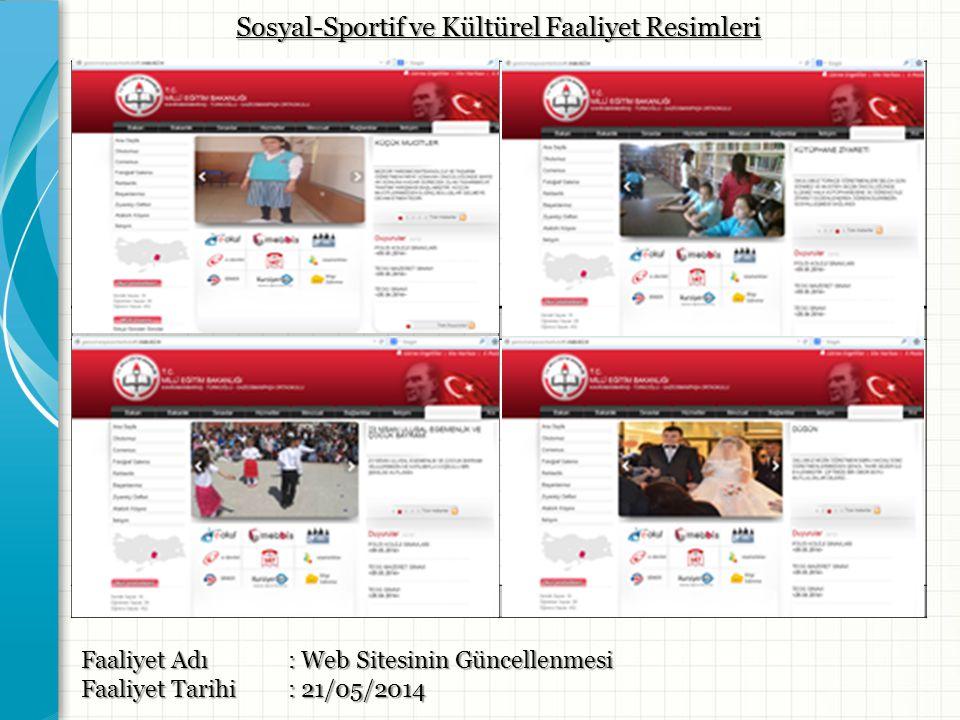 Resim -1- Resim -2- Resim -3- Resim -4- Faaliyet Adı : Web Sitesinin Güncellenmesi Faaliyet Tarihi: 21/05/2014 Sosyal-Sportif ve Kültürel Faaliyet Res