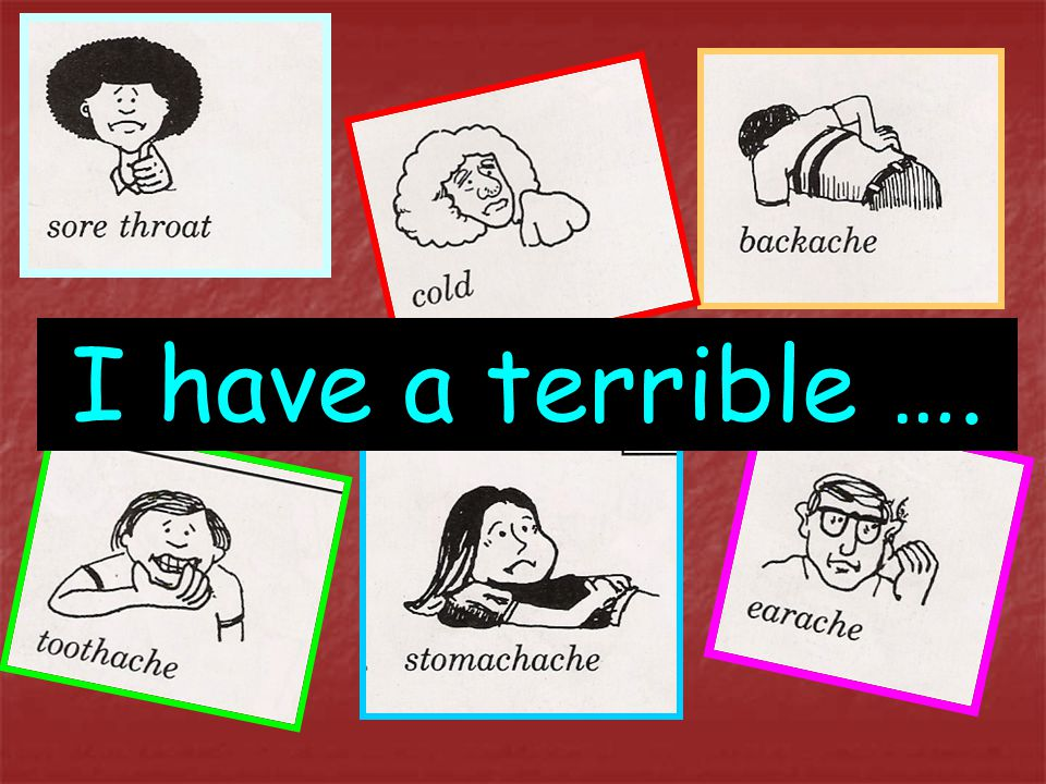 I have a terrible ….