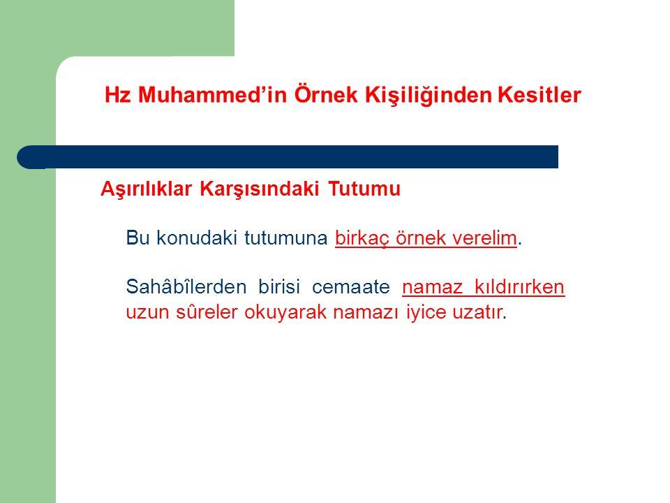 Hz Muhammed'in Örnek Kişiliğinden Kesitler Aşırılıklar Karşısındaki Tutumu Bu durumu cemaatten birisi Hz.