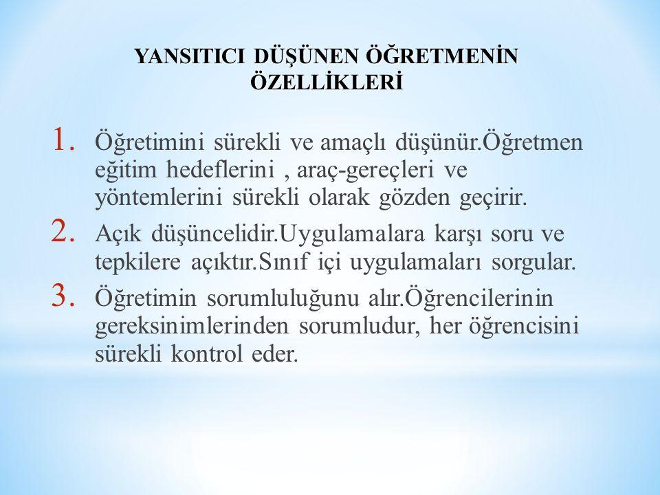 YANSITICI DÜŞÜNEN ÖĞRETMENİN ÖZELLİKLERİ 1.