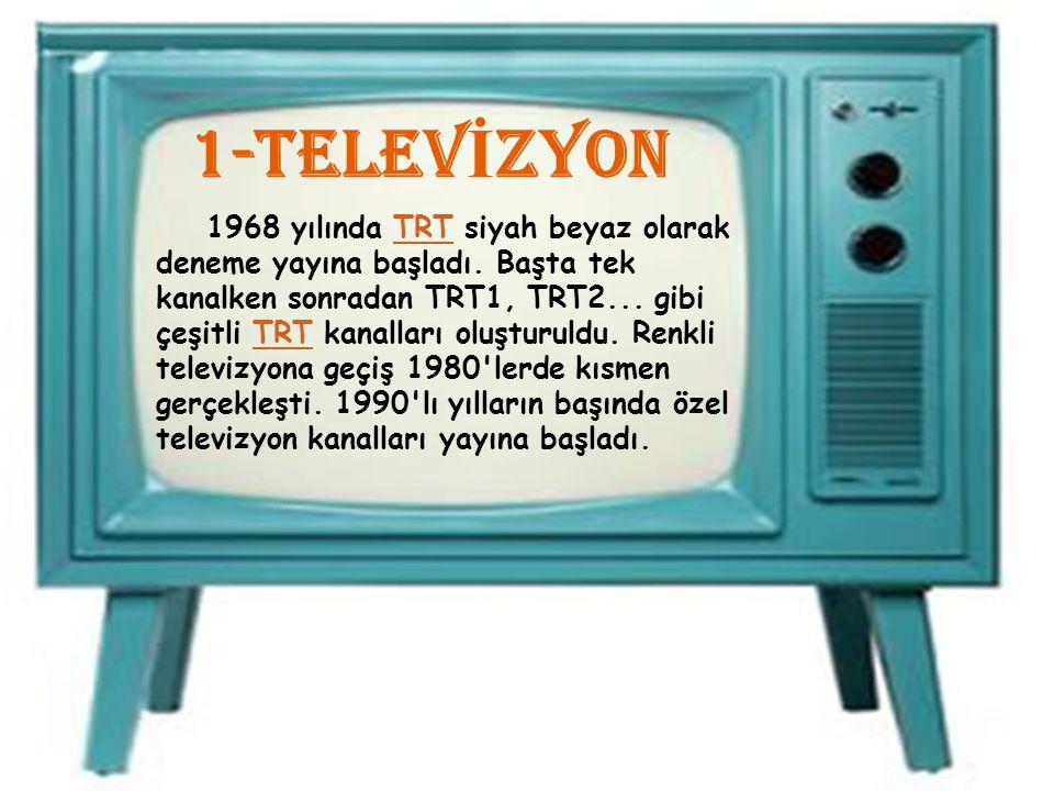 1-TELEV İ ZYON 1968 yılında TRT siyah beyaz olarak deneme yayına başladı. Başta tek kanalken sonradan TRT1, TRT2... gibi çeşitli TRT kanalları oluştur
