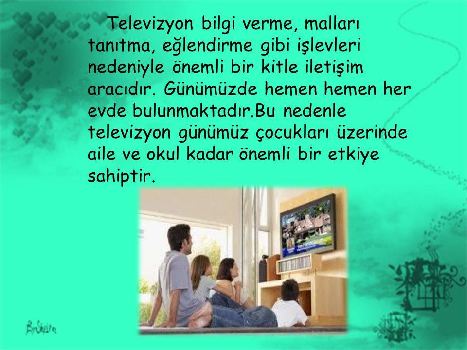 Televizyon bilgi verme, malları tanıtma, eğlendirme gibi işlevleri nedeniyle önemli bir kitle iletişim aracıdır. Günümüzde hemen hemen her evde bulunm